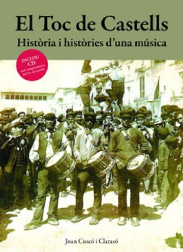 El toc de castells. Història i històries d'una música. (with CD)