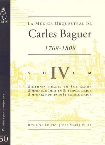 La Música Orquestral de Carles Baguer, vol.IV (Simfonies núms. 16, 18 i 19)