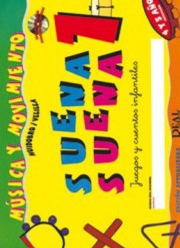 Suena suena 1, Juegos y cuentos infantiles, para 4 y 5 años (iniciación - fichas del alumno)