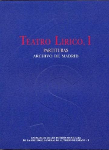 Fondos musicales de la SGAE (I). Teatro lírico, 1