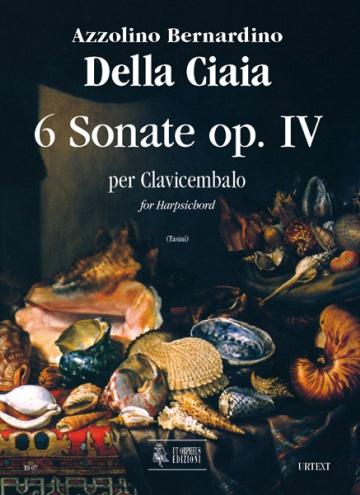 6 Sonatas Op. IV (Roma 1727) for Harpsichord, de Azzolino Bernardino Della Ciaia