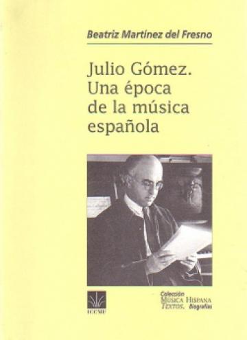 Julio Gómez. Una época de la música española