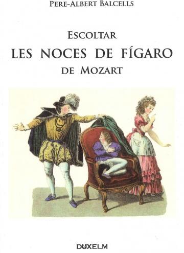 Escoltar Les Noces de Fígaro de Mozart