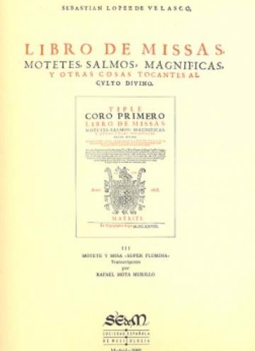 Libro de misas, motetes, salmos, magnificas y otras cosas tocantes al culto divino Vol. III - Motete y misa