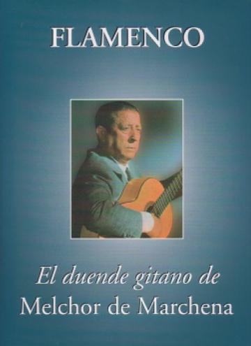 Flamenco - El duende gitano de Melchor de Marchena