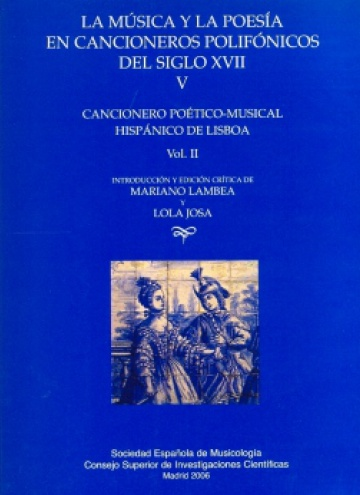 La música y la poesía en cancioneros polifónicos del s. XVII (tomo V). Cancionero poético-musical hispánico de Lisboa, vol. II