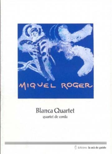 Blanca Quartet, quartet de corda