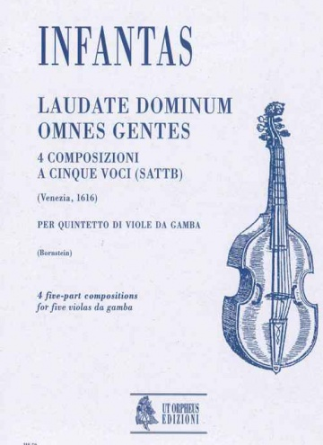 Laudate dominum omnes gentes - 4 composizioni a cinque voci (SATTB) per a quinteto di viole da gamba
