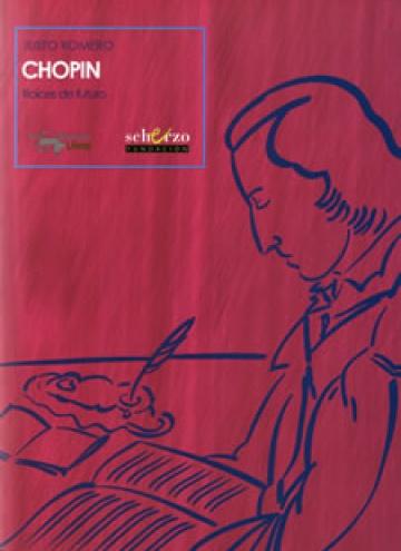 Chopin. Raíces de futuro.