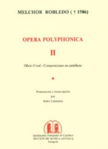 Opera Polyphonica, II. Oficio coral, Antífonas - Cánticos - Himnos - Invitatorios - Salmos - Versículos. Composiciones en castellano