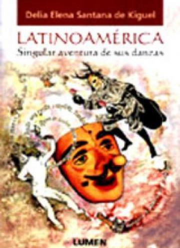 Latinoaméricana, singular aventura de sus danzas
