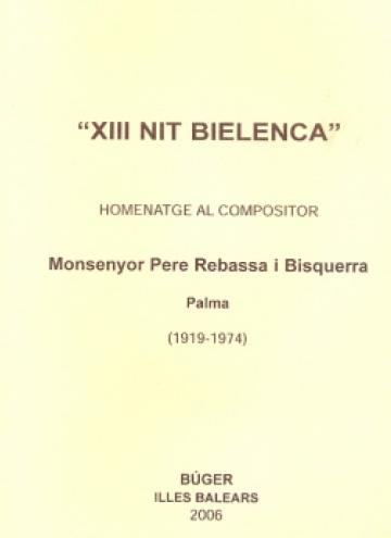 XIII Nit bielenca. A tribute to Pere Rebassa i Bisquerra (1919-1974)