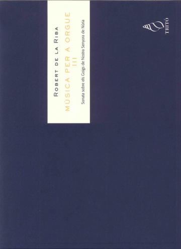 Música per a orgue vol. III - Sonata sobre els Goigs de Nostra Senyora de Núria