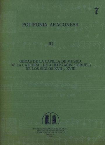 Polifonía aragonesa III. Obras de la capilla de música de Albarracín
