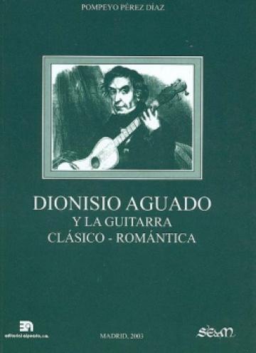 Dionisio Aguado y la guitarra clásico-romántica