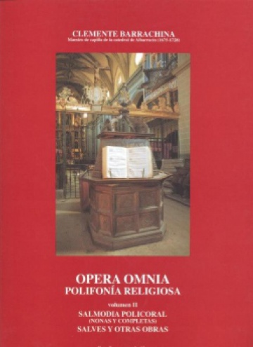 Opera Omnia. Polifonía religiosa. Volumen II. Salmodia policoral (nonas y completas). Salves y otras obras