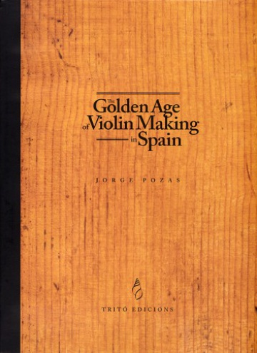 The Golden Age of Violin Making in Spain (paperback)