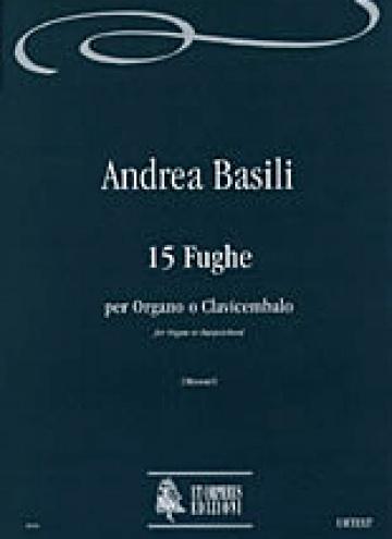 15 Fugues (Venezia 1776) for Organ or Harpsichord, de Andrea Basili