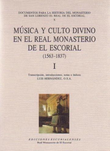 Música y culto divino en el Real Monasterio de el Escorial (1563 - 1837)  2 Tomos