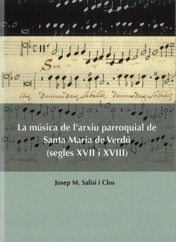 La música de l'arxiu parroquial de Santa Maria de Verdú (segles XVII i XVIII)