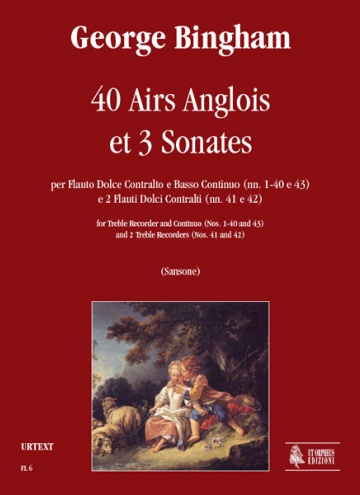40 Airs Anglois et 3 Sonates for Treble Recorder and Continuo (Nos. 1-40 and 43) and 2 Treble Recorders (Nos. 41 and 42), de George Bingham