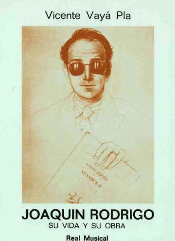 Joaquín Rodrigo. Su vida y su obra