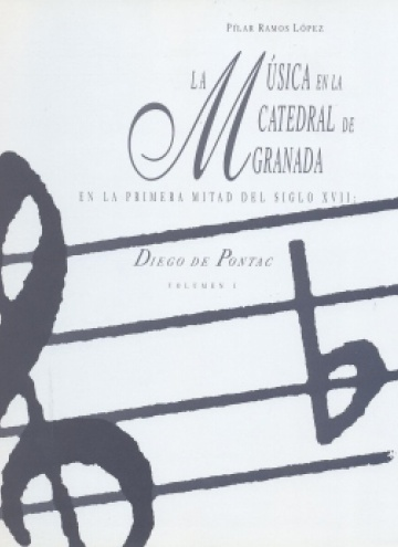 La música en la Catedral de Granada en la primera mitad del siglo XVII: Diego de Pontac (2 vols.)