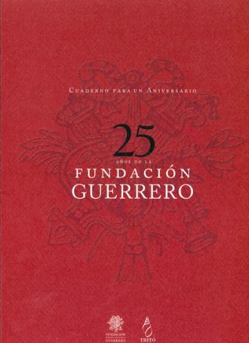 Cuaderno para un aniversario. 25 años de la Fundación Guerrero.
