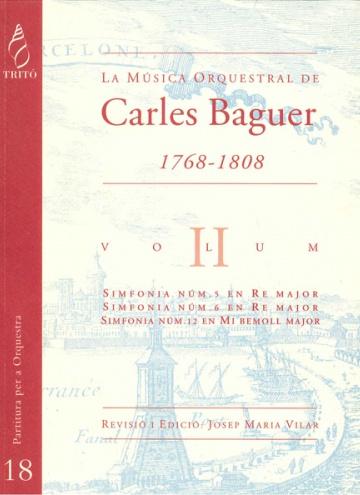 La Música Orquestral de Carles Baguer, vol.II (Simfonies núms. 5, 6 i 12)