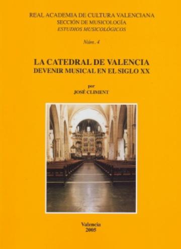 La Catedral de Valencia. Devenir musical en el siglo XX