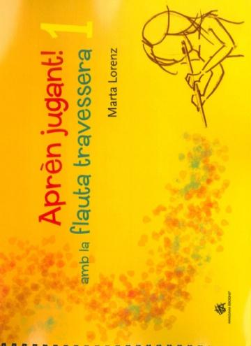 Aprèn jugant! amb la flauta travessera I (with CD)
