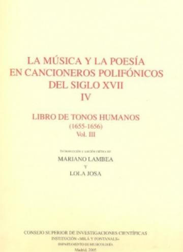 La música y la poesía en cancioneros polifónicos del siglo XVII (tomo IV). Libro de Tonos humanos, vol.III
