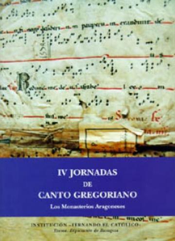 IV Jornadas de Canto Gregoriano. Los Monasterios Aragoneses