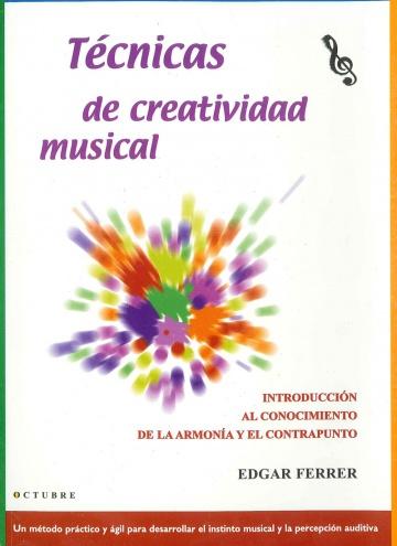Técnicas de creatividad musical. Introducción al conocimiento de la armonía y el contrapunto.