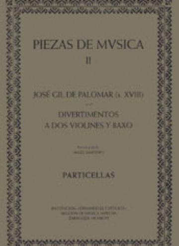 José Gil de Palomar (siglo XVIII). Divertimentos a dos violines y baxo