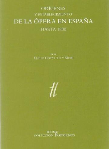 Orígenes y establecimiento de la ópera en España hasta 1800