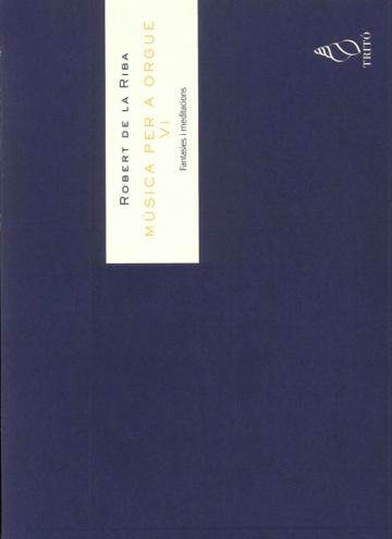Música per a orgue vol. VI - Fantasies i meditacions
