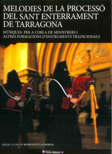 Melodies de la processó del Sant Enterrament de Tarragona. Músiques per a cobla de ministrers i altres formacions d'instruments tradicionals.