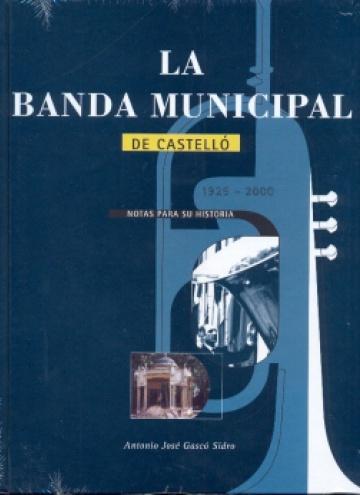 La banda municipal de Castelló. Notas para su historia