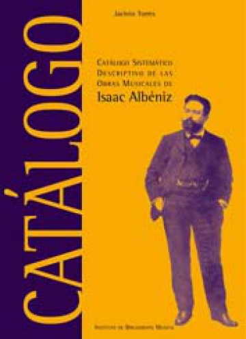 Systematic and descriptive catalog of musical works of Isaac Albéniz