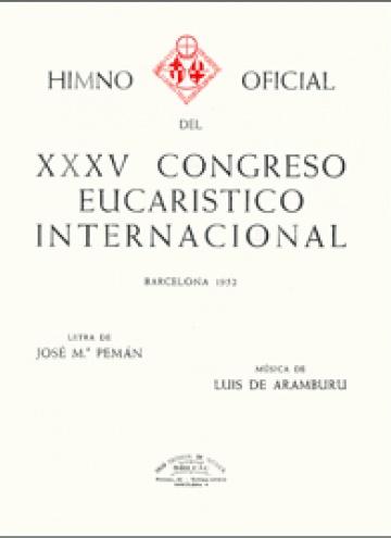 Himno XXXV Congreso Eucarístico Internac., a 3 voces y coro, by Luis De. Aramburu